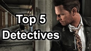 Top 5 - Detectives In Gaming
