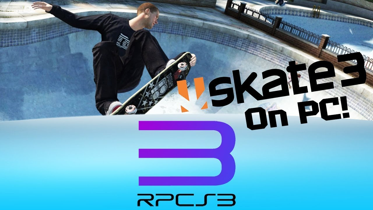 Skate 3 Is Fully Playable On PC! (How To)