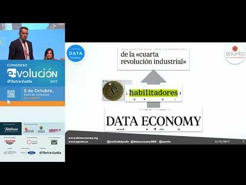 Data Economy: habilitando la nueva reconversión industrial - Emilio del Prado - e-volución 2017