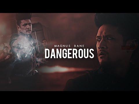Magnus Bane - Dangerous (Happy Mother's Day)
