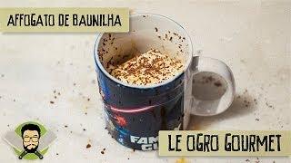 Le Ogro Gourmet #08 - Como Fazer Affogato De Baunilha