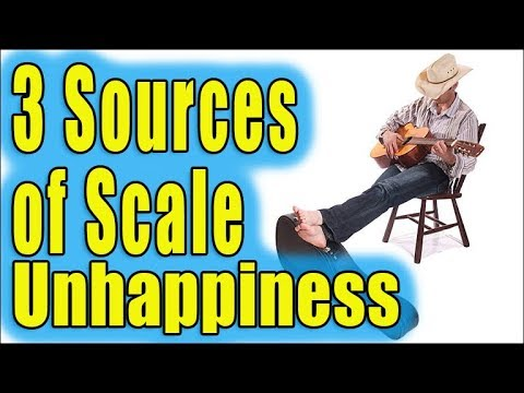 3 Sources of Scale Unhappiness