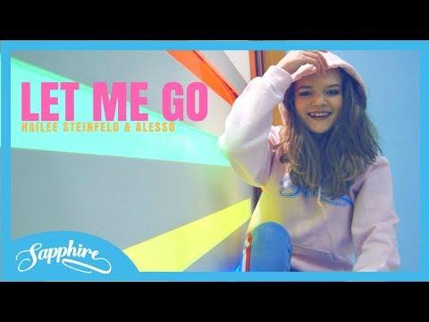 Let Me Go - Hailee Steinfeld, Alesso ft. Florida Georgia Line, WATT | Sapphire