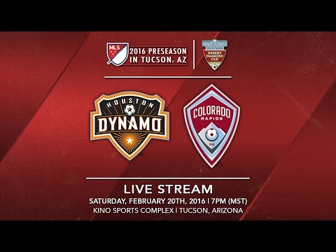 Houston Dynamo vs. Colorado Rapids | 2016 Desert Diamond Cup