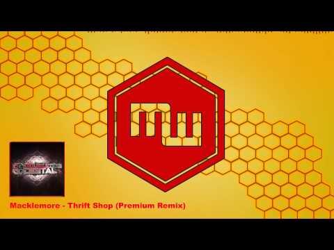 Macklemore - Thrift Shop (Premium Remix) (Free Download)