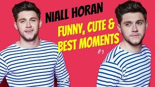 NIALL HORAN - FUNNY CUTE  BEST MOMENTS 3
