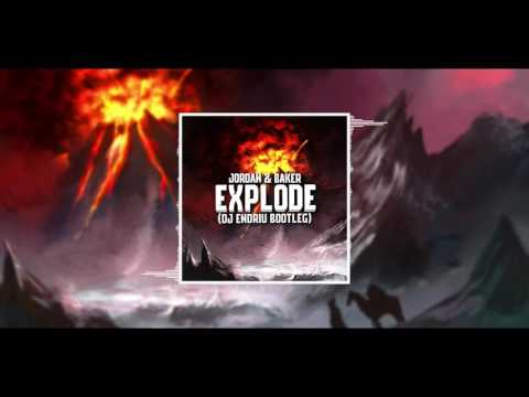 Jordan & Baker - Explode  DJ ENDRIU BOOTLEG