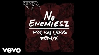 Kiesza No Enemiesz My Nu Leng Remix / Audio