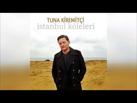 Tuna Kiremitçi - İstanbul Köleleri