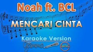 NOAH Feat. Bunga Citra Lestari - Mencari Cinta (Karaoke) | GMusic