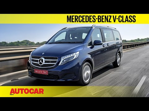 Mercedes-Benz V-class | First Drive Review | Autocar India
