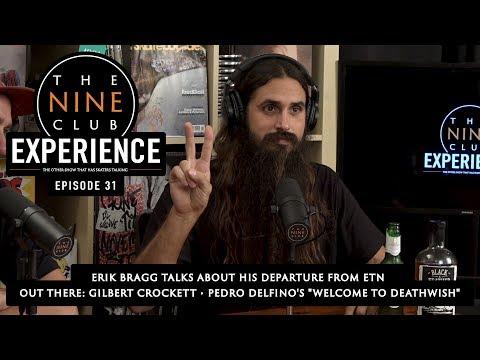 The Nine Club EXPERIENCE  Episode 31 Erik Bragg departs from ETN
