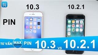 Test pin IOS 10.3 vs IOS 10.2.1 trên iPhone 6s: Liệu có bất ngờ?