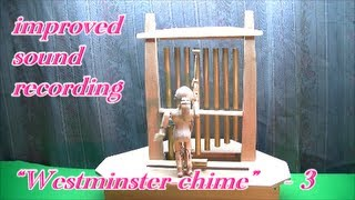 Westminster-chime:tubular-bells-play -3:wood Carved Doll:automaton:ornament:アコちゃんのチャイム-3