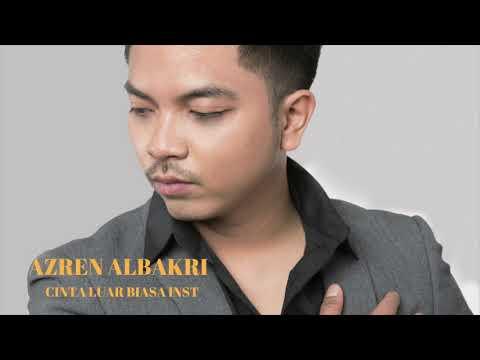 AZREN ALBAKRI -  CINTA LUAR BIASA (Instrumental)