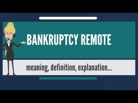 What is BANKRUPTCY REMOTE? What does BANKRUPTCY REMOTE mean? BANKRUPTCY REMOTE meaning