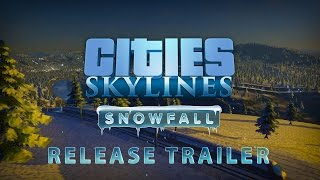 Cities: Skylines - Snowfall, Release Trailer