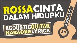 Rossa - Cinta Dalam Hidupku (OST London Love Story 2) I Karaoke Acoustic