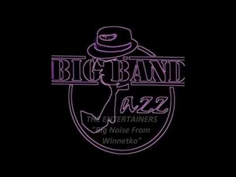 The Entertainers - Big Noise From Winnetka (Big Band Jazz)