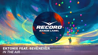 Ektonix Feat SevenEver In The Air Record Dance Label