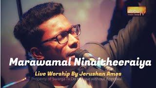 Maravamal Ninaithiraiya | Fr Berchmans | Live | Worship by Jerushan Amos