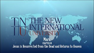 Keith Warrington - Mark Ch. 15 - Jesus is Resurrected from the Dead and Returns to Heaven