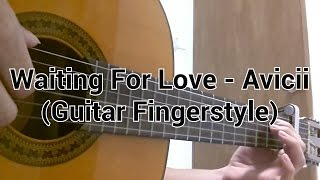 Waiting For Love - Avicii (Guitar Fingerstyle)