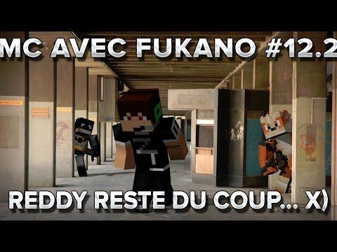 MC avec Fukano #12.2 : Reddy reste du coup... x)