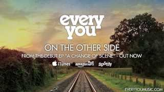 Watch Every You On The Other Side video