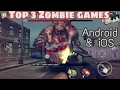 Top 3 Offline zombie Games Android & iOS Must play | Mac rax