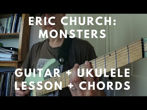 Eric Church Monsters Guitar Ukulele Tutorial Chords