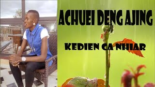 Achuei Deng Ajiing ~New Song ~NHIER