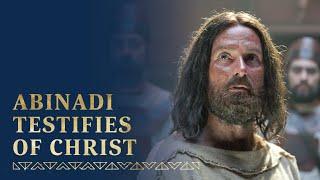 Abinadi Testifies of Jesus Christ | Mosiah 11—18 | Book of Mormon