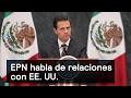 EPN habla de relaciones con EE. UU. - Trump - Denise Maerker 10 en punto