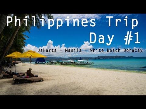 Philippines Trip | Day #1 | Jakarta - Manila - White Beach Boracay