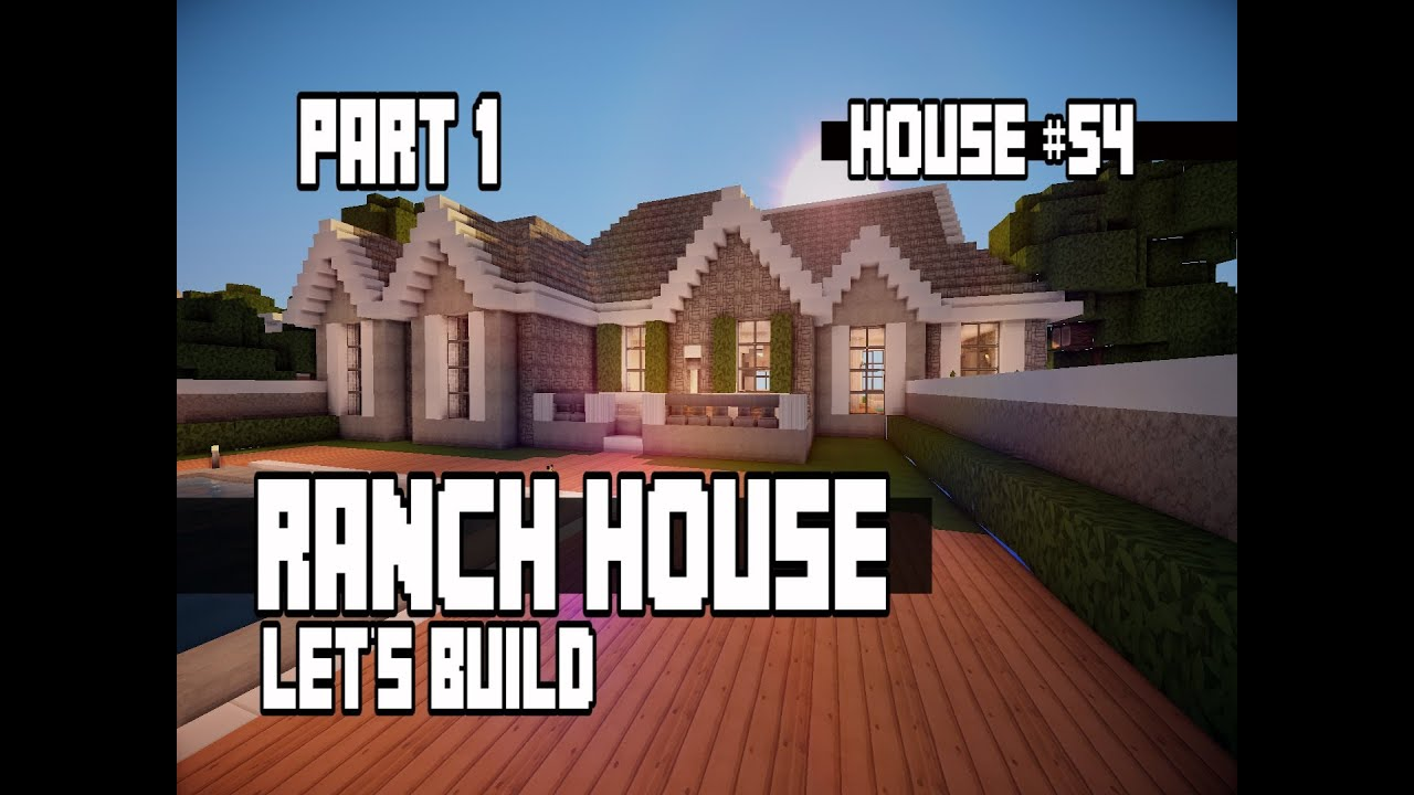 Minecraft let 39 s build a ranch house part 1 house 54 for Build a ranch home