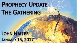 "John Haller Prophecy Update ""The Gathering..."" January 15 2017 – Andrew R"