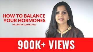 How to balance your hormones | Dr. Arpitha Komanapalli