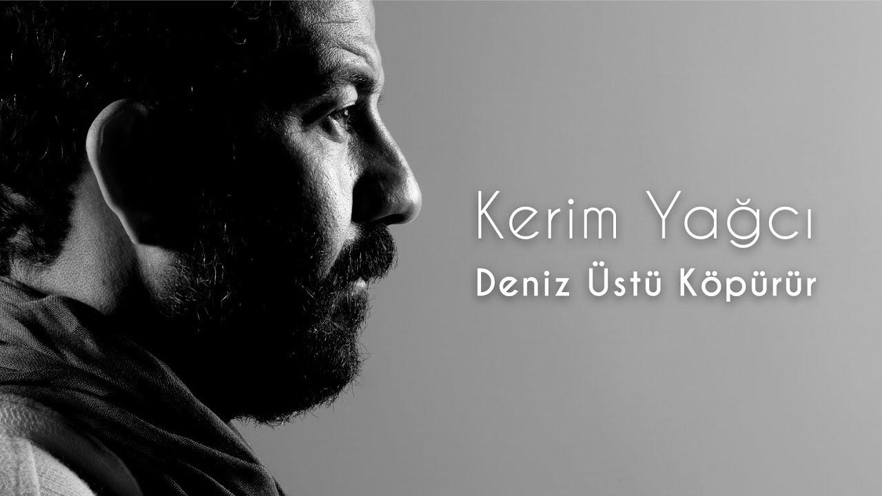 Kerim Yağcı - Deniz Üstü Köpürür (Official Audio)