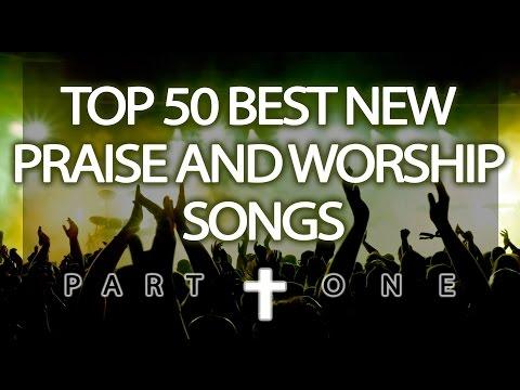 Top 50 Best New Praise & Worship Songs (2017) - Part 1/5