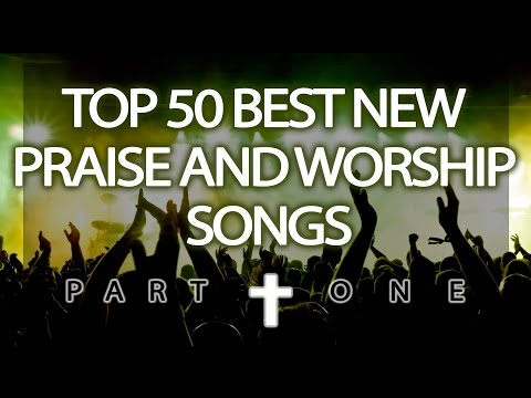 Top 50 Best New Praise & Worship Songs (2017) - Part 1/5