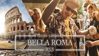 Pietro Lomlarsi - Bella Roma (753) | Official Music Video