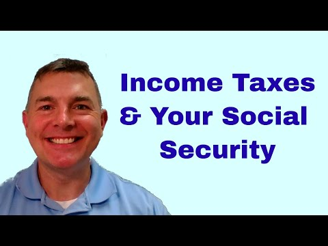 Income Taxes & Your Social Security Benefits