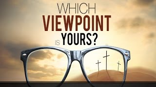 Which Viewpoint  Is Yours?