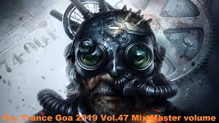 Psy Trance Goa 2019 Vol 47 Mix Master volume
