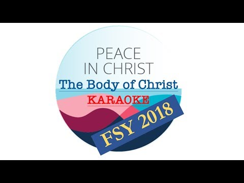 2018 FSY | The Body of Christ | Karaoke