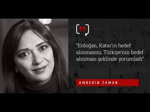 """Amberin Zaman: """"Erdoğan, Katar'ın hedef alınmasını, Türkiye'nin hedef alınması şeklinde yorumladı"""""""