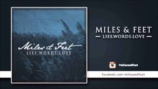 Miles & Feet - LIES.WORDS.LOVE [Debut Single 2013]