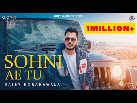 sohni-ae-tu-(official-video)-saiby-dorahawala- -martin- -goat-music- -latest-new-punjabi-songs-2021