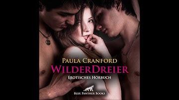 WilderDreier von Paula Cranford | Erotik Audio Story Erotisches Hörbuch | Hörprobe